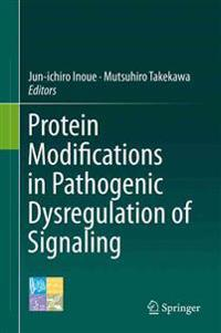 Protein Modifications in Pathogenic Dysregulation of Signaling