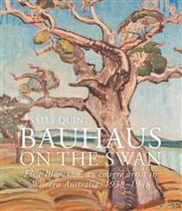 Bauhaus on the Swan: Elise Blumann, an Emigre Artist in Western Australia, 1938-1948