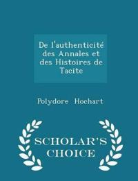de L'Authenticite Des Annales Et Des Histoires de Tacite - Scholar's Choice Edition