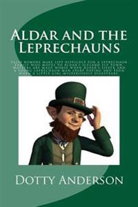 Aldar and the Leprechauns: False Rumors Make Life Difficult for a Leprechaun Family Who Moves to Aldar's Iceland Elf Town. Matters Are Made Worse