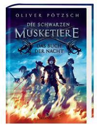 Die Schwarzen Musketiere 01 - Das Buch der Nacht
