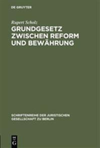 Grundgesetz Zwischen Reform Und Bewahrung
