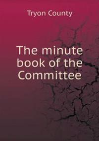 The Minute Book of the Committee