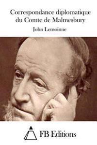 Correspondance Diplomatique Du Comte de Malmesbury