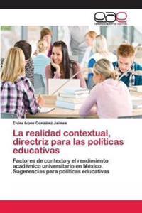 La Realidad Contextual, Directriz Para Las Politicas Educativas