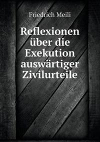 Reflexionen Uber Die Exekution Auswartiger Zivilurteile