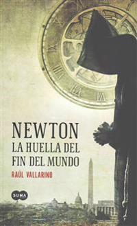 Newton La Huella del Fin del Mundo