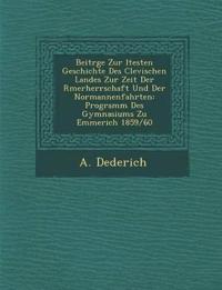 Beitr¿ge Zur ¿ltesten Geschichte Des Clevischen Landes Zur Zeit Der R¿merherrschaft Und Der Normannenfahrten: Programm Des Gymnasiums Zu Emmerich 1859