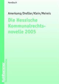 Die Hessische Kommunalrechtsnovelle 2005