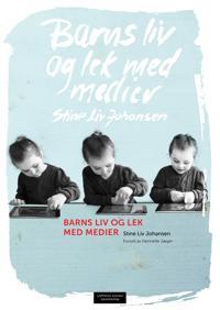 Barns liv og lek med medier - Stine Liv Johansen | Ridgeroadrun.org