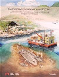 L'archeologie Subaquatique De Red Bay