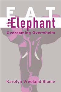 Eat the Elephant: Overcoming Overwhelm
