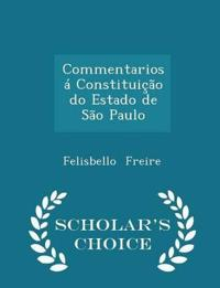Commentarios a Constituicao Do Estado de Sao Paulo - Scholar's Choice Edition