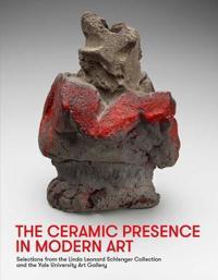 The Ceramic Presence in Modern Art
