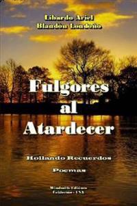 Fulgores Al Atardecer