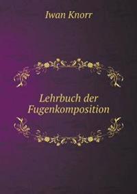 Lehrbuch Der Fugenkomposition