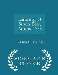 Landing at Suvla Bay, August 7-8 - Scholar's Choice Edition