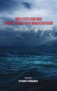 United States-China-India Strategic Triangle in the Indian Ocean Region