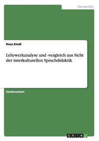 Lehrwerkanalyse Und -Vergleich Aus Sicht Der Interkulturellen Sprachdidaktik