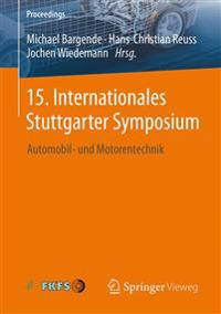 15. Internationales Stuttgarter Symposium: Automobil- Und Motorentechnik