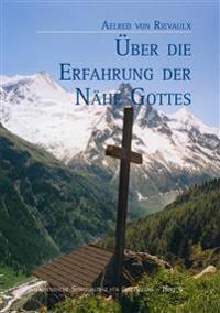 Uber Die Erfahrung Der Nahe Gottes: Zisterziensische Spirualitat Fur Den Alltag Bd. 6
