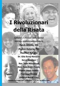 I Rivoluzionari Della Risata: Salvare Il Mondo Con L'Ilarita (Laughter Revolutionaries - Italian Version)
