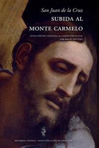 Subida Al Monte Carmelo Adaptado Al Castellano Actual: Version Adaptada Al Castellano Actual Por Rafael Antunez