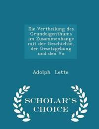 Die Vertheilung Des Grundeigenthums Im Zusammenhange Mit Der Geschichte, Der Gesetzgebung Und Den Vo - Scholar's Choice Edition