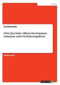 Oda Quo Vadis. Official Development Assistance Unter Veranderungsdruck