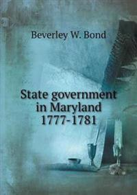 State Government in Maryland 1777-1781