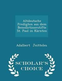 Altdeutsche Predigten Aus Dem Benedictinerstifte St. Paul in Karnten - Scholar's Choice Edition