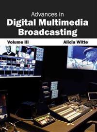 Advances in Digital Multimedia Broadcasting