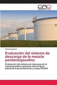 Evaluacion del Sistema de Descarga de La Mezcla Pentano/Gasolina