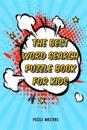 The Best Word Search Puzzle Book for Kids: A Collection of 50 Fun Themed Puzzles Featuring Basic Math and Pre-K, Kinder, 1st & 2nd Grade Sight Words!