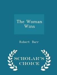The Woman Wins - Scholar's Choice Edition