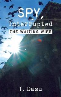 Spy, Interrupted: The Waiting Wife