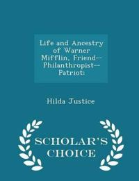 Life and Ancestry of Warner Mifflin, Friend--Philanthropist--Patriot; - Scholar's Choice Edition