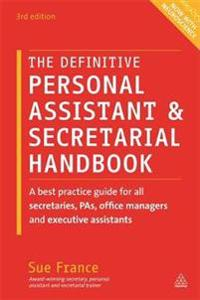 The Definitive Personal Assistant & Secretarial Handbook
