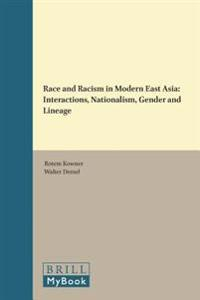Race and Racism in Modern East Asia (Vol. II): Interactions, Nationalism, Gender and Lineage