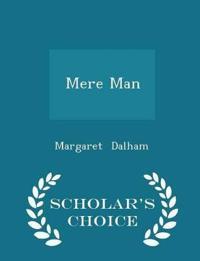 Mere Man - Scholar's Choice Edition