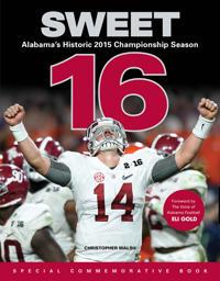 Sweet 16: Alabama's Historic 2015 Championship Season