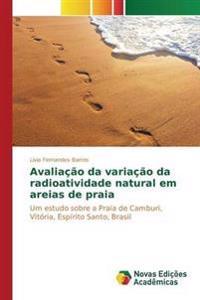 Avaliacao Da Variacao Da Radioatividade Natural Em Areias de Praia