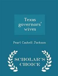 Texas Governors' Wives - Scholar's Choice Edition