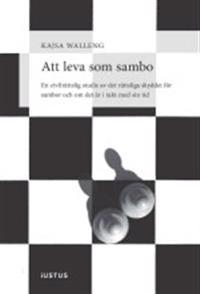 Att leva som sambo : en civilrättslig studie av det rättsliga skyddet för sambor och om det är i takt med sin tid
