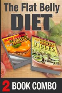 The Flat Belly Bibles Part 2 and Slow Cooker Recipes for a Flat Belly: 2 Book Combo