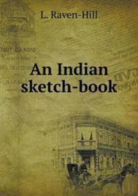 An Indian Sketch-Book