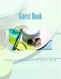 Guest Book: Vacation Scrapbook & Guest Book