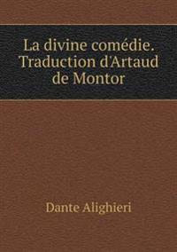La Divine Comedie. Traduction D'Artaud de Montor