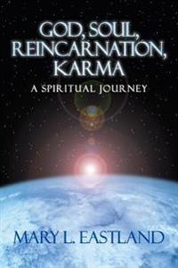 God, Soul, Reincarnation, Karma: A Spiritual Journey