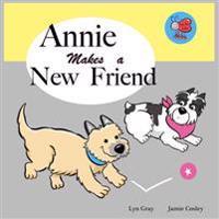 Annie Makes a New Friend